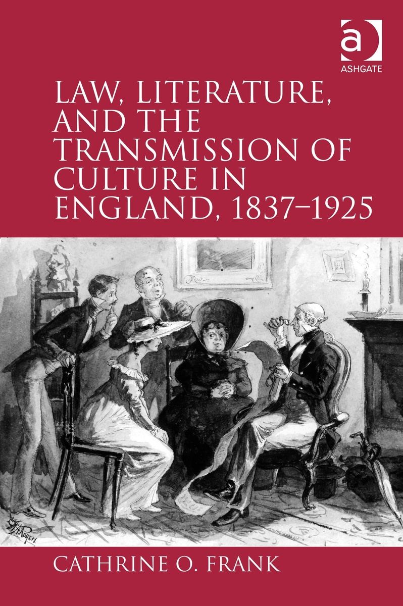Cover image of Law, Literature, and the Transmission of Culture in England, 1837 to 1925
