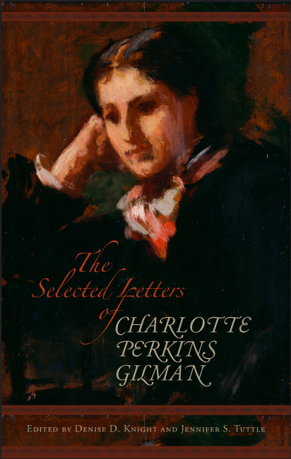 Cover image of The Selected Letters of Charlotte Perkins Gilman featuring a portrait of Gilman